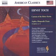 Ernst Toch, Toch: Cantata Of The Bitter Herbs / Jephta (Symphony No. 5) (CD)
