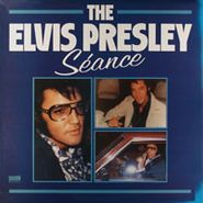 NOVELTY, The Elvis Presley Sèance