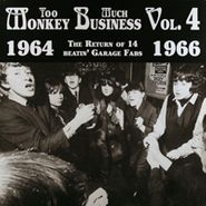 Various Artists, Too Much Monkey Business, Vol. 4: The Return Of 14 Beatin' Garage Fabs (1964-1966)