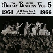 Various Artists, Too Much Monkey Business, Vol. 5: A 14 Track Beat & Garage Jouney (1964-1966)