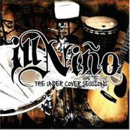 Ill Niño, The Under Cover Sessions (CD)