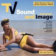 Various Artists, TV Sound and Image: British Television, Film and Library Composers 1956-80, Volume One (LP)