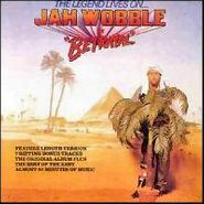 Jah Wobble, The Legend Lives On - Jah Wobble In 'Betrayal' (CD)