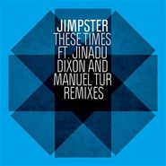 "Jimpster, These Times Remixes (12"")"