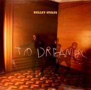 Kelley Stoltz, To Dreamers [Bonus Track] (LP)