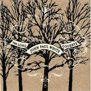John Paul White, The Long Goodbye (LP)