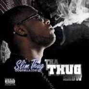 Slim Thug, Tha Thug Show (CD)