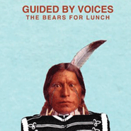 Guided By Voices, The Bears For Lunch (LP)