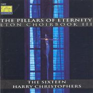 The Sixteen, The Pillars Of Eternity: Music From The Eton Choirbook, Vol. III [Import] (CD)