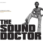 Lee Perry, The Sound Doctor: Black Ark Singles And Dub Plates 1972-1978 (CD)