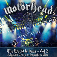 Motörhead, The World Is Ours, Vol. 2: Anyplace Crazy As Anywhere Else (CD)