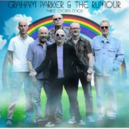 Graham Parker & The Rumour, Three Chords Good (CD)