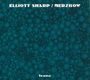 Elliott Sharp, Tranz (CD)