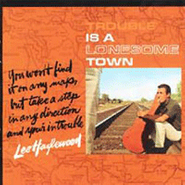 Lee Hazlewood, Trouble Is A Lonesome Town (CD)