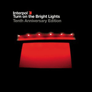 Interpol, Turn On The Bright Lights [10th Anniversary Edition] (CD)