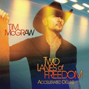 Tim McGraw, Two Lanes Of Freedom [Accelerated Deluxe Edition] (CD)