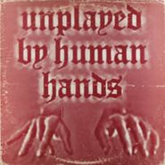 NOVELTY, Unplayed by Human Hands - In Concert On The Ninety-Rank Schlicker Pipe Organ