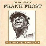 Frank Frost, Very Best Of Frank Frost [Expanded Edition] (CD)