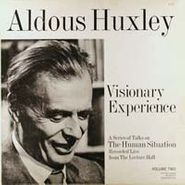 Aldous Huxley, Visionary Experience: A Series Of Talks On The Human Situation (Volume 2)