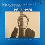 Véra Brasil, Véra Brasil