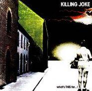 Killing Joke, What's THIS For...! (CD)