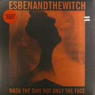 Esben & The Witch, Wash The Sins Not Only The Face (LP)