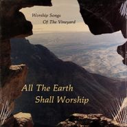 Various Artists, Worship Songs Of The Vineyard / All The Earth Shall Worship (LP)