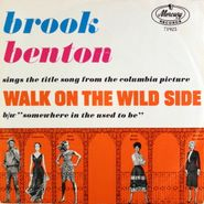 """Brook Benton, Walk On The Wild Side / Somewhere In The Used To Be (7"""")"""