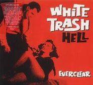 Everclear, White Trash Hell (CD)