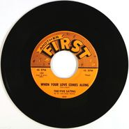 "The Five Satins, When Your Love Comes Along / Skippity - Doo (7"")"