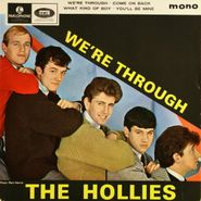 """The Hollies, We're Through [Mono UK Issue] (7"""")"""