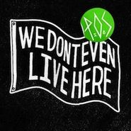 P.O.S., We Don't Even Live Here (CD)
