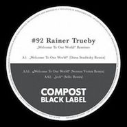 """Rainer Trüby, Welcome To Our World Remixes (12"""")"""
