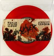 "Slayer, World Painted Blood / Atrocity Vendor [Red Vinyl] (7"")"