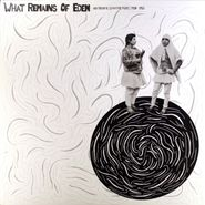 Various Artists, What Remains Of Eden: Anatolian &  Levantine Music 1928-1952 (LP)