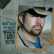 Toby Keith, White Trash With Money (CD)