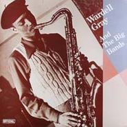 Wardell Gray, Wardell Gray And The Big Bands