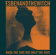 Esben & The Witch, Wash The Sins Not Only The Face (CD)