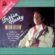 Ferlin Husky, With Feelin' (CD)
