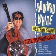 Howard White, Western Swing And Steel Instrumentals (CD)