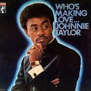 Johnnie Taylor, Who's Making Love (CD)