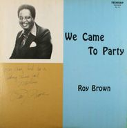 Roy Brown, We Came To Party [Autographed] (LP)