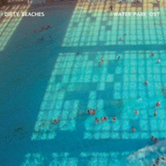"""Dirty Beaches, Water Park [OST] (10"""")"""