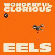 """Eels, Wonderful, Glorious (10"""")"""
