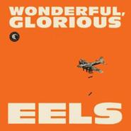 Eels, Wonderful, Glorious [Deluxe Edition] (CD)
