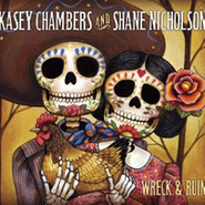 Kasey Chambers, Wreck & Ruin [Deluxe Edition] (CD)