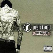 Josh Todd, You Made Me (CD)