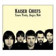 Kaiser Chiefs, Yours Truly, Angry Mob [Bonus Tracks] (CD)