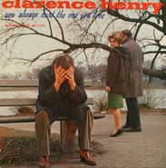"""Clarence """"Frogman"""" Henry, You Always Hurt The One You Love (LP)"""
