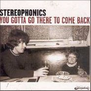 Stereophonics, You Gotta Go There To Come Back (CD)